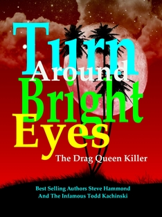 Drag Queen Killer, Turn Around Bright Eyes book